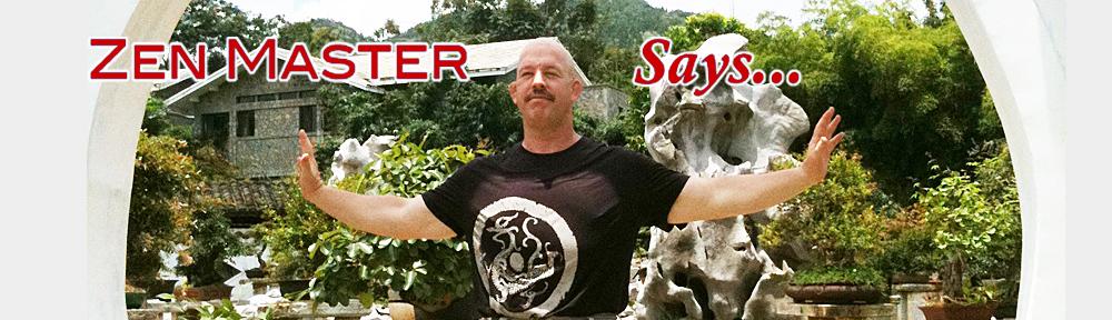 Zen Master Says